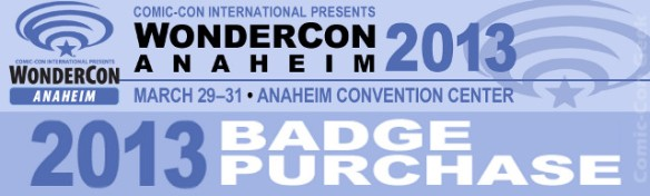 WonderCon Anaheim 2013 - Badge Purchase - Comic-Con - Header