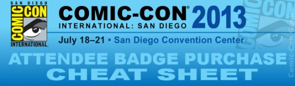 Comic-Con 2013 - Attendee Badge Purchase - Cheat Sheet - SDCC - Header