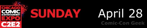 C2E2 2013 - Day Separator - Sunday April 28