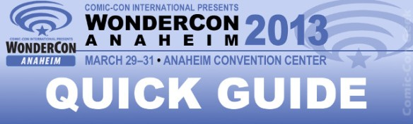 WonderCon Anaheim 2013 - Quick Guide - Comic-Con International - Header