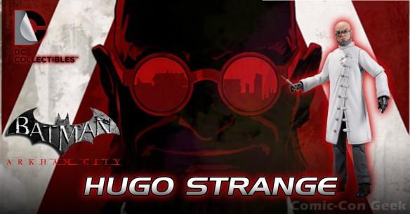 DC Collectibles - Hugo Strange - Batman Arkham City - Comic-Con 2013 - SDCC Exclusives