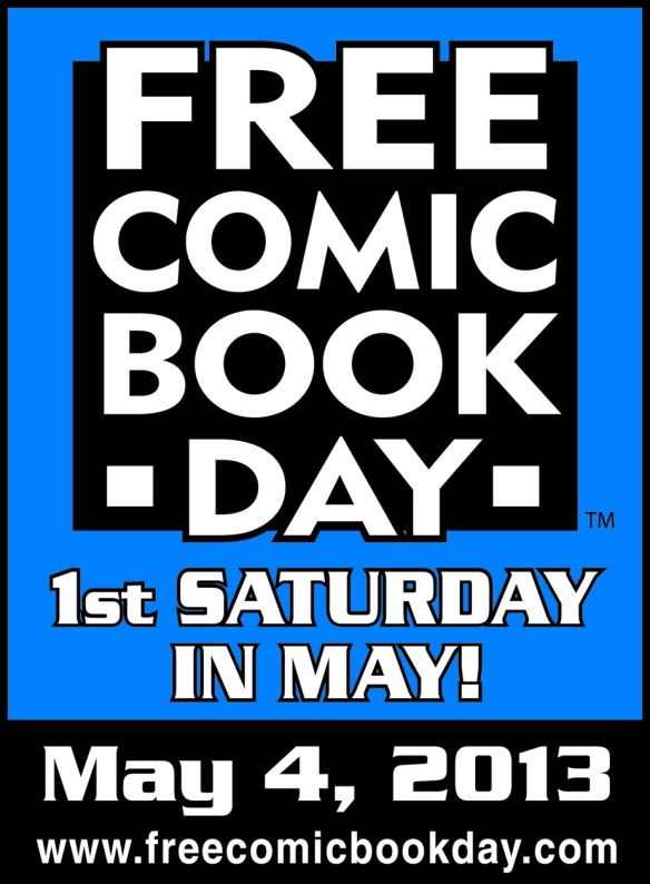 Free Comic Book Day - First Saturday in May - May 4 2013 - FCBD - Comics