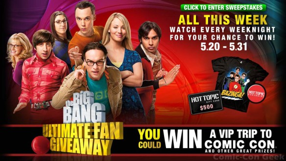 The Big Bang Theory Ultimate Fan Giveaway - Hot Topic - Comic-Con 2013 - SDCC - Click to Enter Sweepstakes