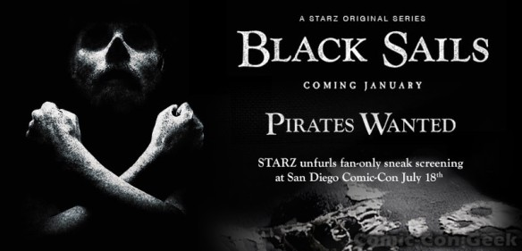 Starz - Black Sails - Pirates Wanted - Comic-Con - SDCC - Header