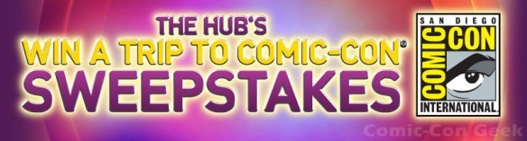 The Hub's Win A Trip To Comic-Con Sweepstakes - SDCC - Header
