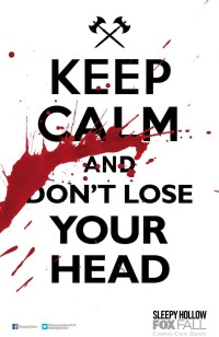 Sleepy Hollow - Poster - FOX - Keep Calm and Don't Lose Your Head