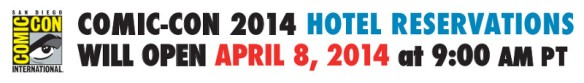 Comic-Con 2014 Hotel Reservations Will Open April 8 - 2014 at 9AM PT md